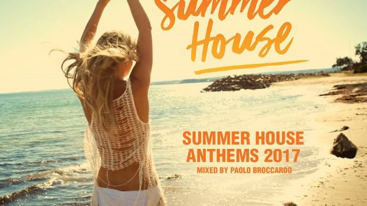 Summer House Anthems 2017 - Mixed By Paolo Broccardo aka Cheeky